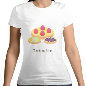 Tart is life Women 's Cotton Round Neck T - shirt