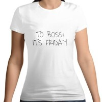 T - shirt (female)(to boss: it's friday)