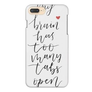 my brain has too many tabs open iPhone 7 Plus Glossy Case