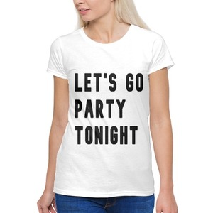 Let's Go Party Tonight 女裝棉質圓領T恤