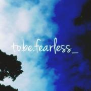 to be Fearless